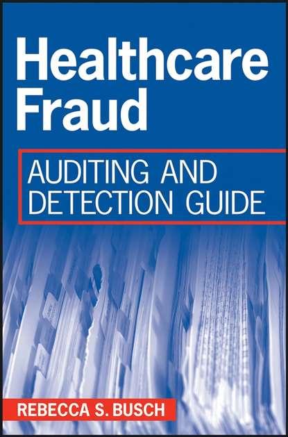 Группа авторов Healthcare Fraud howard silverstone fraud 101 techniques and strategies for detection