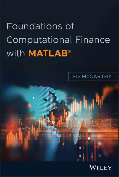 Фото - Группа авторов Foundations of Computational Finance with MATLAB antoine savine modern computational finance aad and parallel simulations