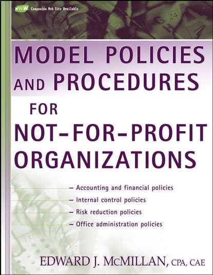 Группа авторов Model Policies and Procedures for Not-for-Profit Organizations barry epstein j ifrs policies and procedures