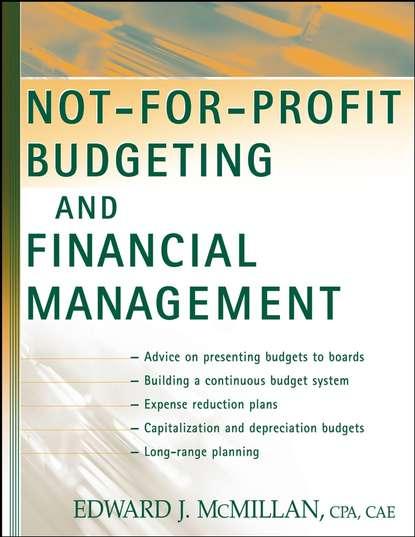 Группа авторов Not-for-Profit Budgeting and Financial Management jae k shim budgeting basics and beyond