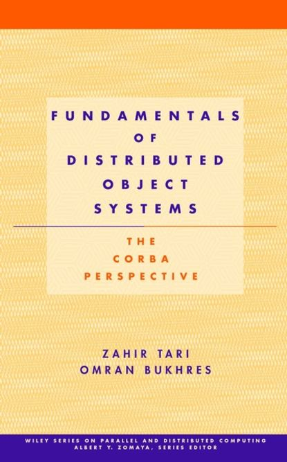 Zahir Tari Fundamentals of Distributed Object Systems david hampton hedge fund modelling and analysis an object oriented approach using c
