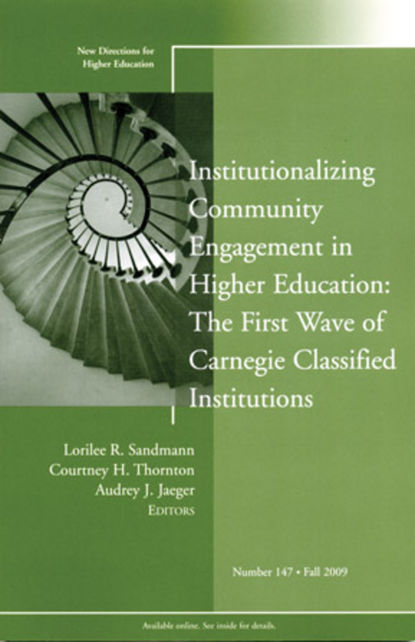 Courtney Thornton H. Institutionalizing Community Engagement in Higher Education: The First Wave of Carnegie Classified Institutions higher education