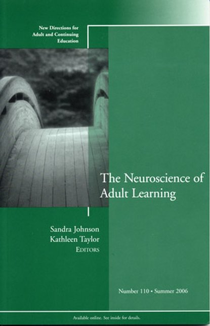 Фото - Kathleen Taylor The Neuroscience of Adult Learning wrigley heide spruck adult civic engagement in adult learning new directions for adult and continuing education number 135