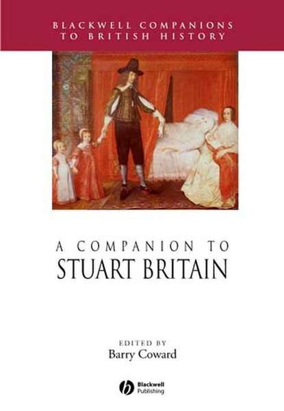 Группа авторов A Companion to Stuart Britain james clackson a companion to the latin language