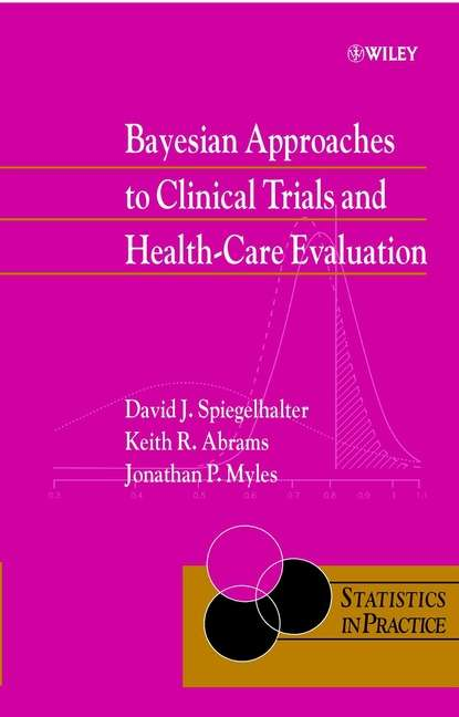 Фото - Дэвид Шпигельхалтер Bayesian Approaches to Clinical Trials and Health-Care Evaluation guosheng yin clinical trial design bayesian and frequentist adaptive methods