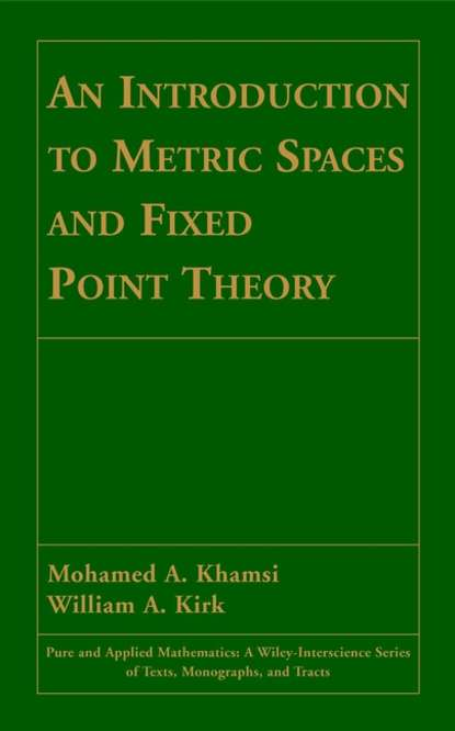 William Kirk A. An Introduction to Metric Spaces and Fixed Point Theory