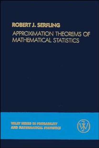 Группа авторов Approximation Theorems of Mathematical Statistics группа авторов applications of statistics to industrial experimentation