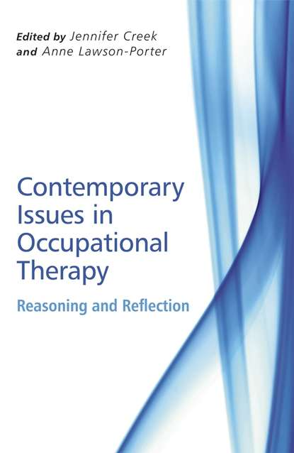 Jennifer Creek Contemporary Issues in Occupational Therapy goodacre lynne rheumatology practice in occupational therapy promoting lifestyle management