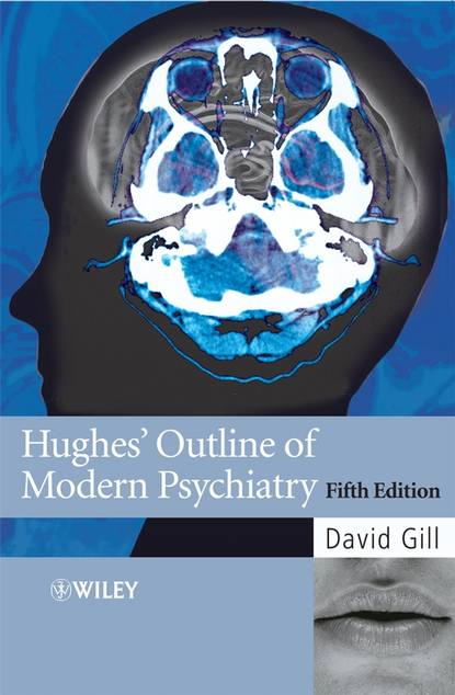 Группа авторов Hughes' Outline of Modern Psychiatry cram101 textbook reviews studyguide for parenthood and mental health a bridge between infant and adult psychiatry by tyano sam isbn 9780470747223