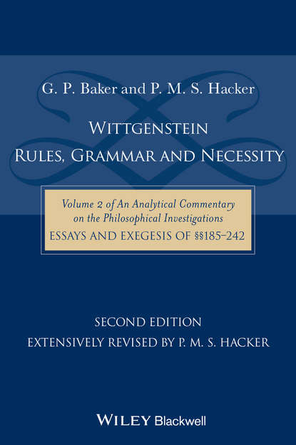 P. Hacker M.S. Wittgenstein: Rules, Grammar and Necessity alejandra mancilla the right of necessity