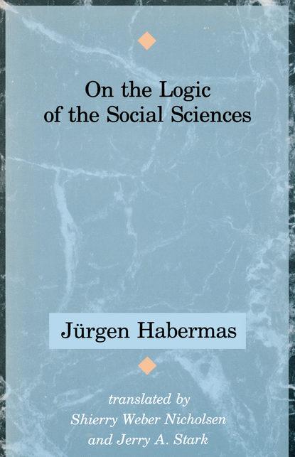 Фото - Jurgen Habermas On the Logic of the Social Sciences и б короткина academic vocabulary for social sciences академическая лексика социальных дисциплин