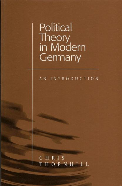 Группа авторов Political Theory in Modern Germany don h tolzmann german pioneer life a social history