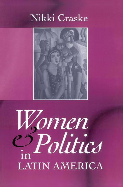 Фото - Группа авторов Women and Politics in Latin America группа авторов global latin america