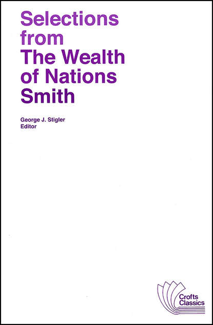 Адам Смит Selections from The Wealth of Nations p h brazier c s lewis an annotated bibliography and resource