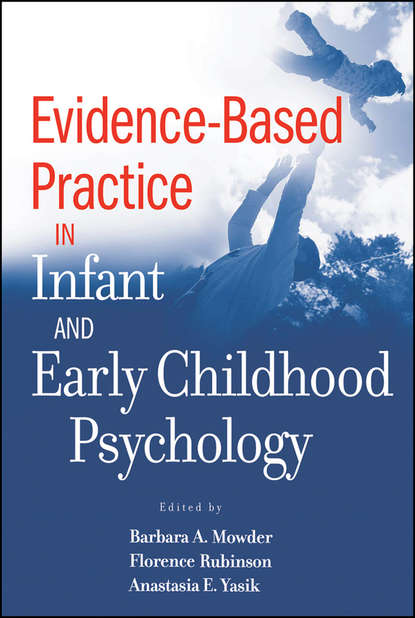 Barbara Mowder A. Evidence-Based Practice in Infant and Early Childhood Psychology недорого