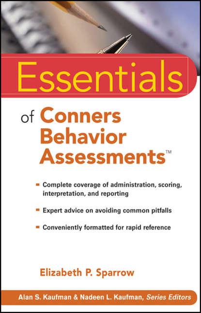 Группа авторов Essentials of Conners Behavior Assessments недорого