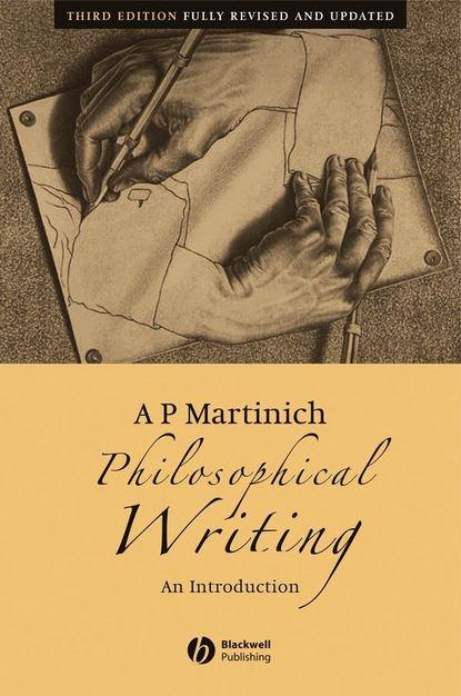 Группа авторов Philosophical Writing a martinich p philosophical writing an introduction