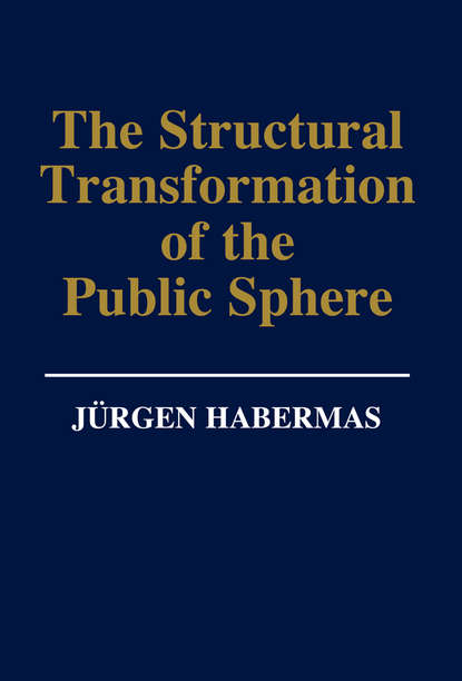 Фото - Группа авторов The Structural Transformation of the Public Sphere группа авторов critical realism and humanity in the social sciences