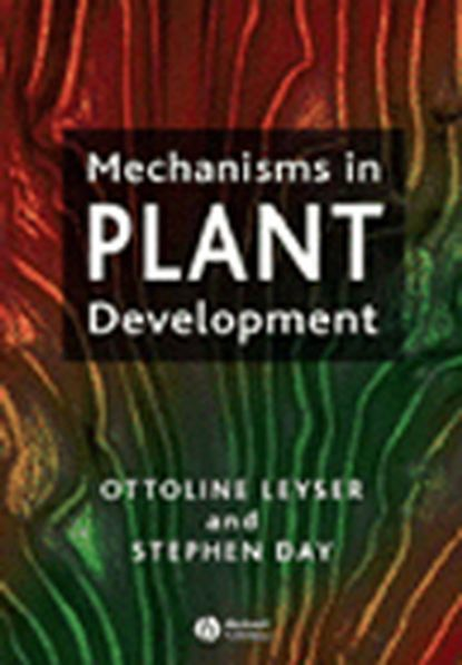 Ottoline Leyser Mechanisms in Plant Development roosa laitinen molecular mechanisms in plant adaptation