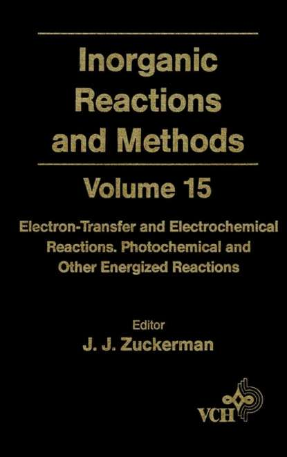 Inorganic Reactions and Methods, Electron-Transfer and Electrochemical Reactions; Photochemical and Other Energized Reactions
