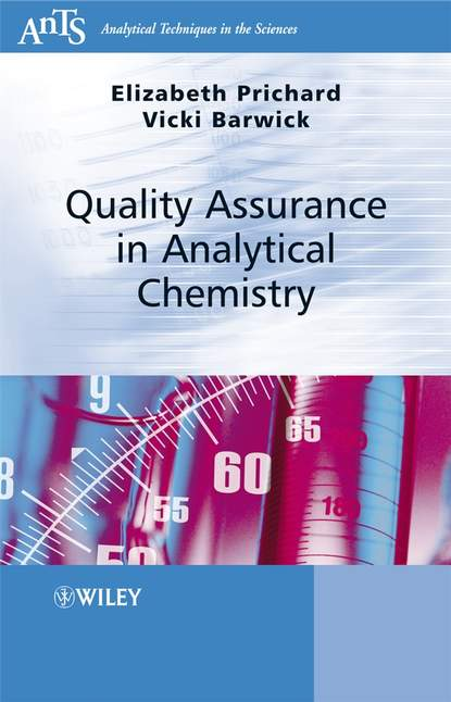 Фото - Elizabeth Prichard Quality Assurance in Analytical Chemistry sally anne pitt internal audit quality developing a quality assurance and improvement program