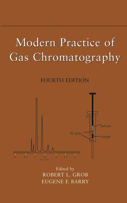 Eugene Barry F. Modern Practice of Gas Chromatography jaap zeeuw de capillary gas adsorption chromatography