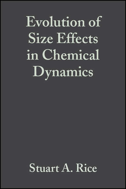 Фото - Группа авторов Evolution of Size Effects in Chemical Dynamics, Part 2 michael faraday the chemical history of a candle