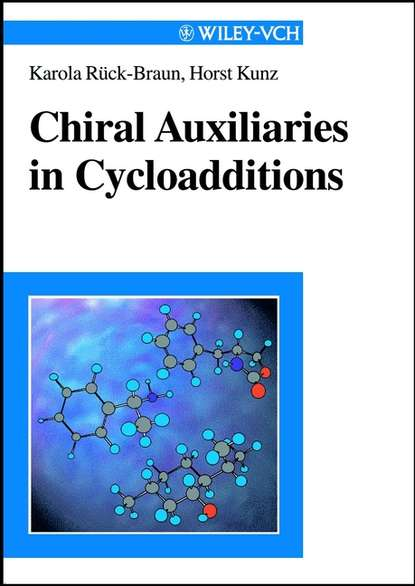 Фото - Horst Kunz Chiral Auxiliaries in Cycloadditions andrushko natalia stereoselective synthesis of drugs and natural products