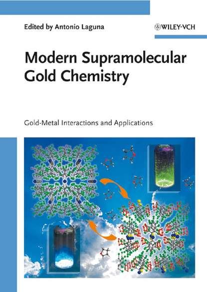 Группа авторов Modern Supramolecular Gold Chemistry michael lappert metal amide chemistry