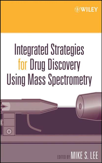 Группа авторов Integrated Strategies for Drug Discovery Using Mass Spectrometry david wild semantic breakthrough in drug discovery
