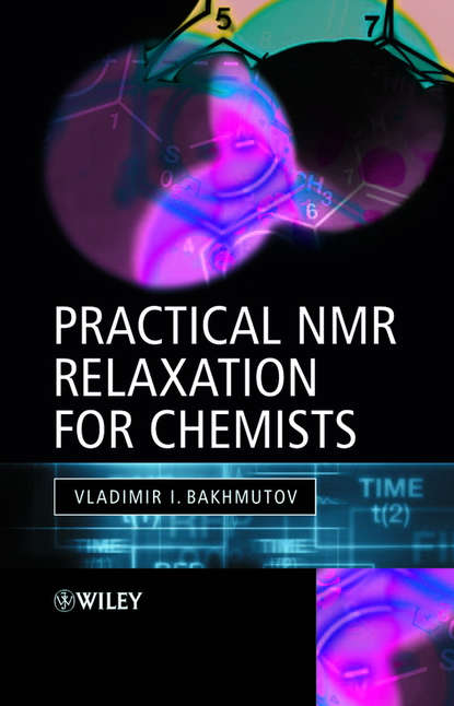 Группа авторов Practical Nuclear Magnetic Resonance Relaxation for Chemists sandip k lahiri profit maximization techniques for operating chemical plants