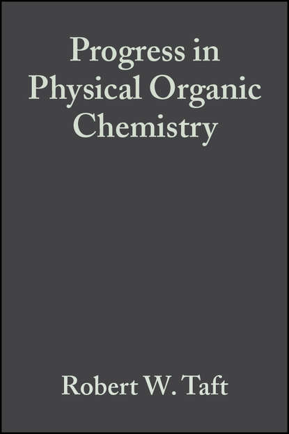 Robert Taft W. Progress in Physical Organic Chemistry, Volume 12 andrew streitwieser progress in physical organic chemistry volume 1