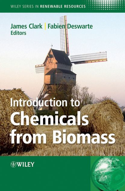 Fabien Deswarte Introduction to Chemicals from Biomass utilization of biomass as reinforcement in polymer composites