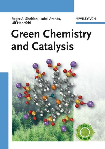 Фото - Isabella Arends Green Chemistry and Catalysis jian zhou multicatalyst system in asymmetric catalysis