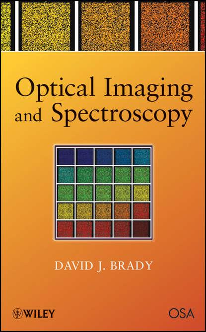 David Brady J. Optical Imaging and Spectroscopy