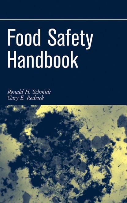 Ronald Schmidt H. Food Safety Handbook недорого