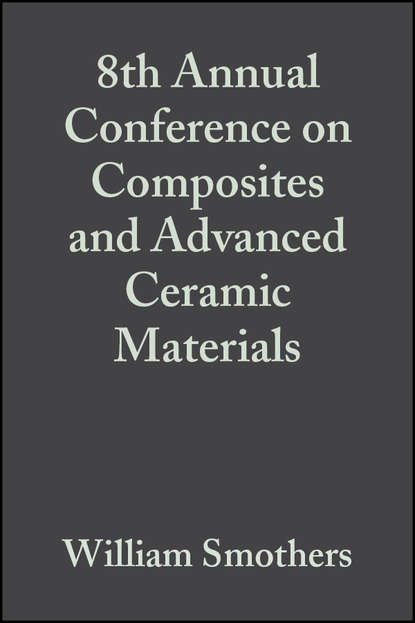 William Smothers J. 8th Annual Conference on Composites and Advanced Ceramic Materials william smothers j refractories