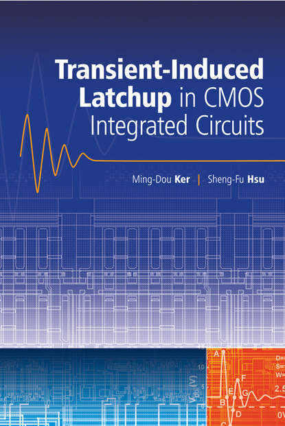 Ming-Dou Ker Transient-Induced Latchup in CMOS Integrated Circuits florian krug design of 2 4 ghz cmos frontend for bluetooth