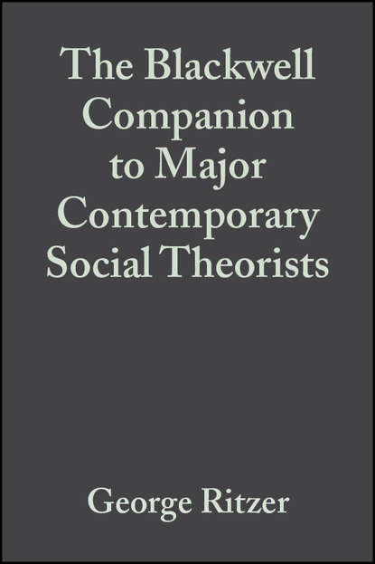 Фото - George Ritzer The Blackwell Companion to Major Contemporary Social Theorists george ritzer the blackwell companion to major classical social theorists