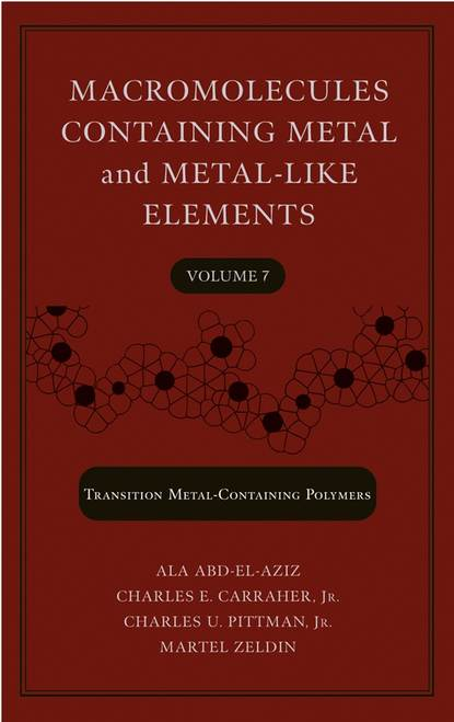 Martel Zeldin Macromolecules Containing Metal and Metal-Like Elements, Volume 7 ian manners frontiers in transition metal containing polymers