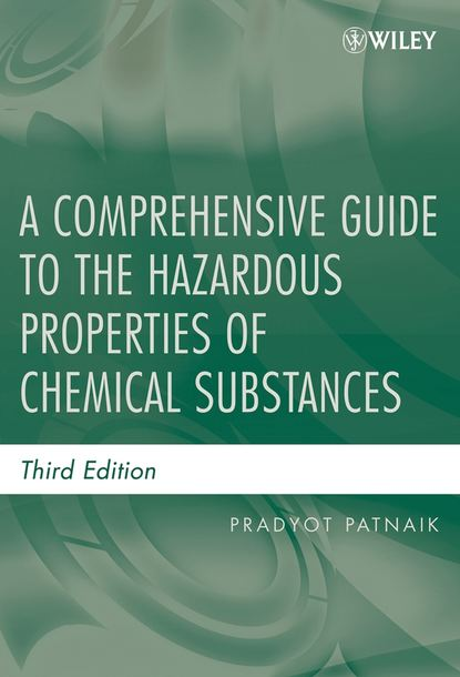 Фото - Pradyot Patnaik A Comprehensive Guide to the Hazardous Properties of Chemical Substances группа авторов the dictionary of substances and their effects dose