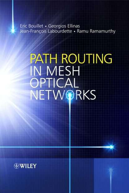 Georgios Ellinas Path Routing in Mesh Optical Networks next generation passive optical networks