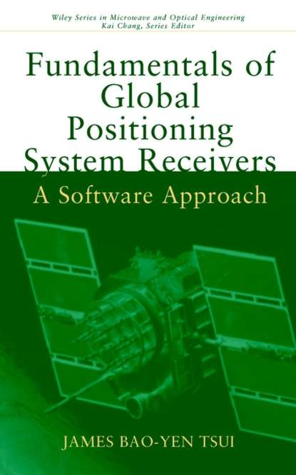 James Tsui Bao-Yen Fundamentals of Global Positioning System Receivers