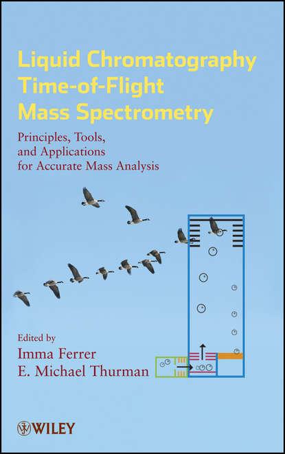 Фото - Imma Ferrer Liquid Chromatography Time-of-Flight Mass Spectrometry tsaioun katya admet for medicinal chemists a practical guide