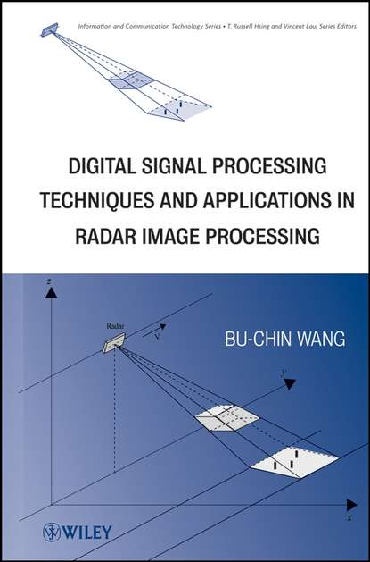 Фото - Bu-Chin Wang Digital Signal Processing Techniques and Applications in Radar Image Processing peter smith g applications of fluidization to food processing