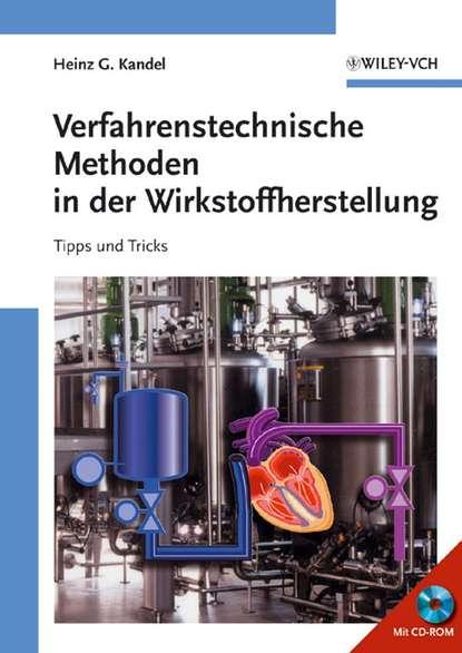 Heinz Kandel G. Verfahrenstechnische Methoden in der Wirkstoffherstellung heinz kandel g verfahrenstechnische methoden in der wirkstoffherstellung