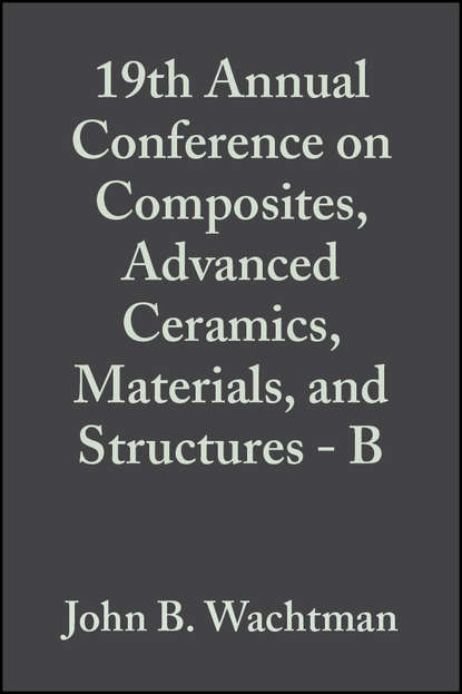 Фото - John Wachtman B. 19th Annual Conference on Composites, Advanced Ceramics, Materials, and Structures - B john wachtman b fabrication of ceramics