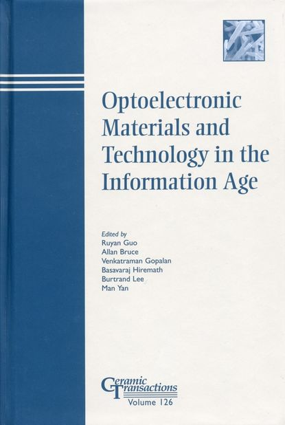 Ruyan Guo Optoelectronic Materials and Technology in the Information Age proceedings of the liverpool literary and philosophical society volume 30
