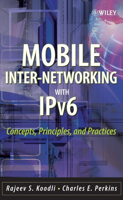 Charles Perkins E. Mobile Inter-networking with IPv6 dooley michael ipv6 deployment and management isbn 9781118590393