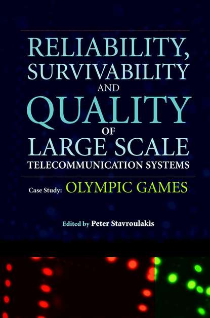 Peter Stavroulakis Reliability, Survivability and Quality of Large Scale Telecommunication Systems gesong chen variable frequency transformers for large scale power systems interconnection theory and applications
